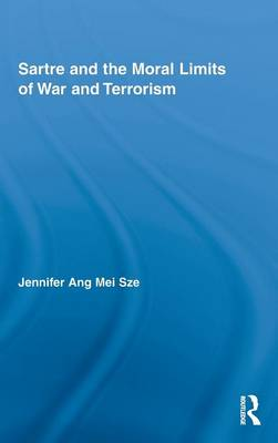 Sartre and the Moral Limits of War and Terrorism (Hardback)