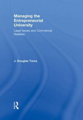 Managing the Entrepreneurial University: Legal Issues and Commercial Realities (Hardback)