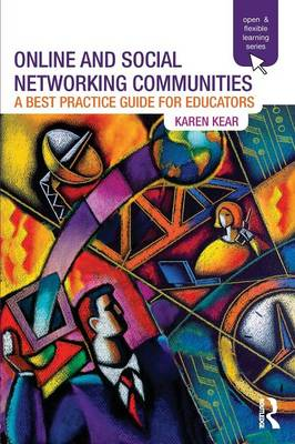 Online and Social Networking Communities: A Best Practice Guide for Educators - Open & Flexible Learning Series (Paperback)