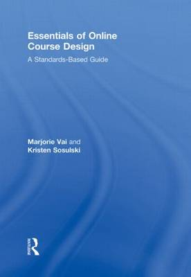The Essentials of Online Course Design: A Standards-Based Guide - Essentials of Online Learning (Hardback)