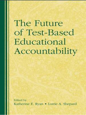 The Future of Test-Based Educational Accountability (Paperback)