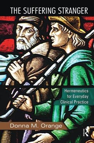 The Suffering Stranger: Hermeneutics for Everyday Clinical Practice (Hardback)