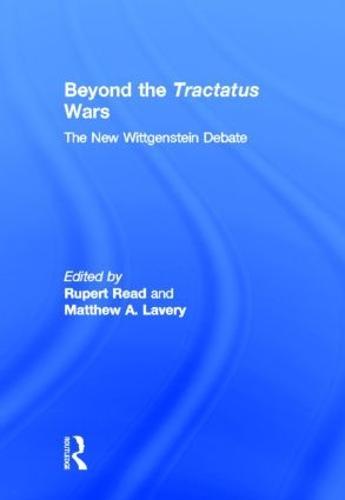Beyond The Tractatus Wars: The New Wittgenstein Debate (Hardback)