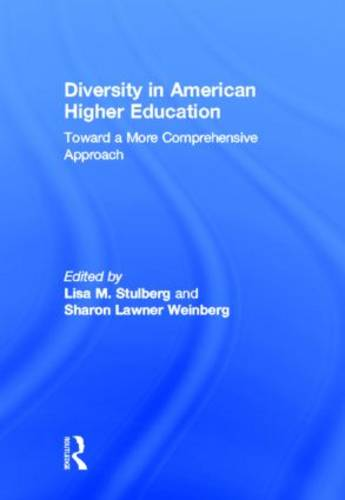Diversity in American Higher Education: Toward a More Comprehensive Approach (Hardback)