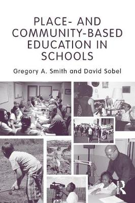 Place- and Community-Based Education in Schools - Sociocultural, Political, and Historical Studies in Education (Paperback)
