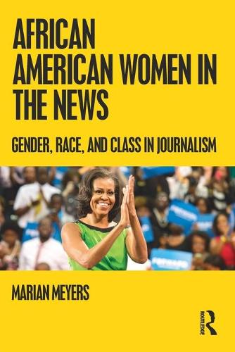 African American Women in the News: Gender, Race, and Class in Journalism (Paperback)