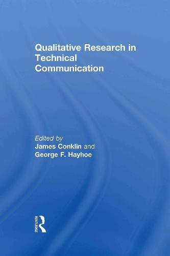 Qualitative Research in Technical Communication (Hardback)