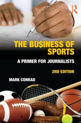 The Business of Sports: A Primer for Journalists (Paperback)