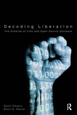 Decoding Liberation: The Promise of Free and Open Source Software (Paperback)