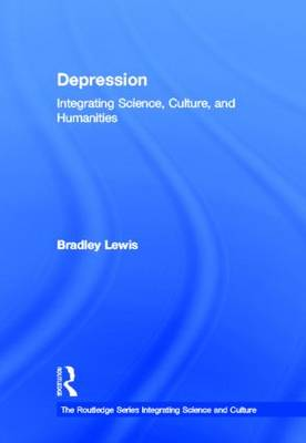 Depression: Integrating Science, Culture, and Humanities (Hardback)