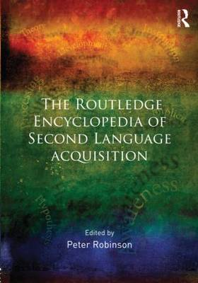 The Routledge Encyclopedia of Second Language Acquisition (Hardback)