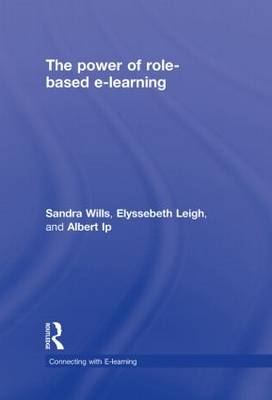 The Power of Role-based e-Learning: Designing and Moderating Online Role Play - Connecting with E-learning (Hardback)