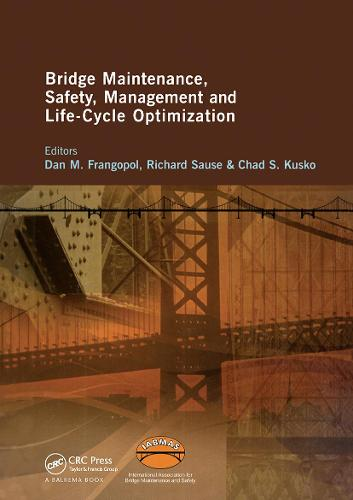 Bridge Maintenance, Safety, Management and Life-Cycle Optimization: Proceedings of the Fifth International IABMAS Conference, Philadelphia, USA, 11-15 July 2010 - Bridge Maintenance, Safety and Management (Hardback)