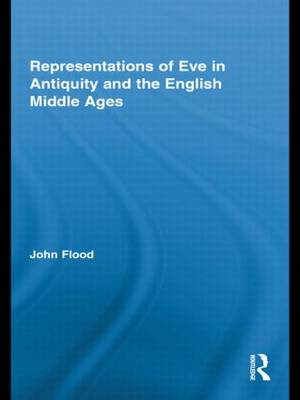 Representations of Eve in Antiquity and the English Middle Ages - Routledge Studies in Medieval Religion and Culture (Hardback)
