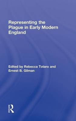 Representing the Plague in Early Modern England - Routledge Studies in Renaissance Literature and Culture 14 (Hardback)