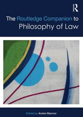 The Routledge Companion to Philosophy of Law - Routledge Philosophy Companions (Hardback)
