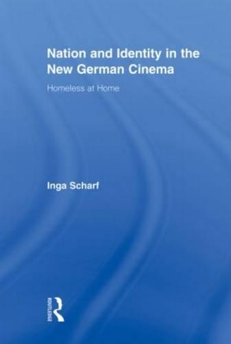 Nation and Identity in the New German Cinema: Homeless at Home (Paperback)