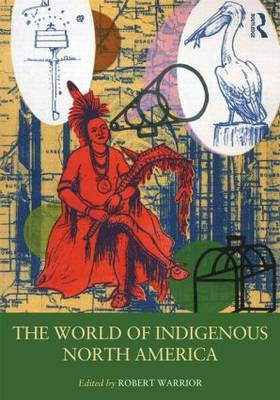 The World of Indigenous North America - Routledge Worlds (Hardback)