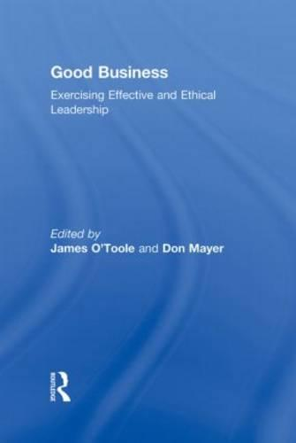 Good Business: Exercising Effective and Ethical Leadership (Hardback)