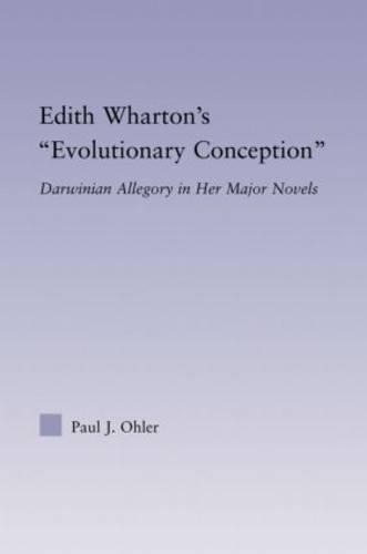 Edith Wharton's Evolutionary Conception: Darwinian Allegory in the Major Novels (Paperback)