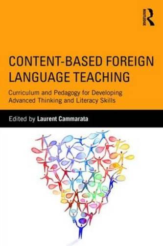 Content-Based Foreign Language Teaching: Curriculum and Pedagogy for Developing Advanced Thinking and Literacy Skills (Paperback)