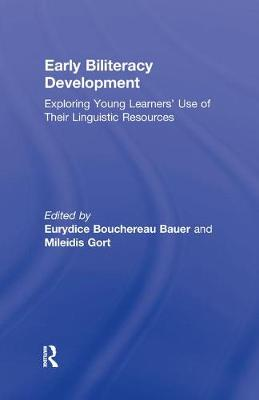 Early Biliteracy Development: Exploring Young Learners' Use of Their Linguistic Resources (Hardback)