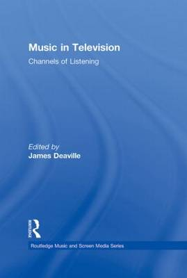 Music in Television: Channels of Listening (Hardback)