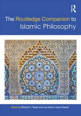 The Routledge Companion to Islamic Philosophy - Routledge Philosophy Companions (Hardback)