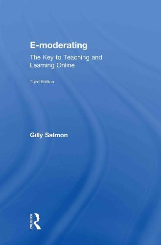 E-Moderating: The Key to Online Teaching and Learning (Hardback)