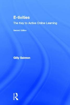E-tivities: The Key to Active Online Learning (Hardback)
