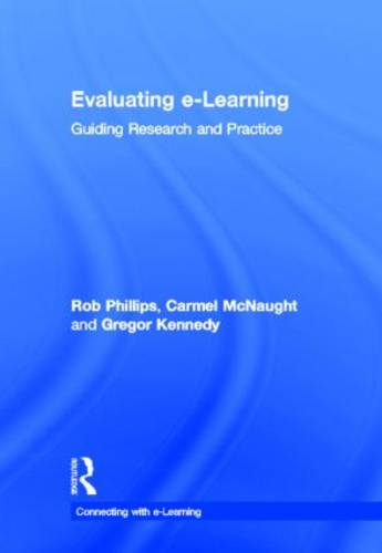 Evaluating e-Learning: Guiding Research and Practice - Connecting with E-learning (Hardback)