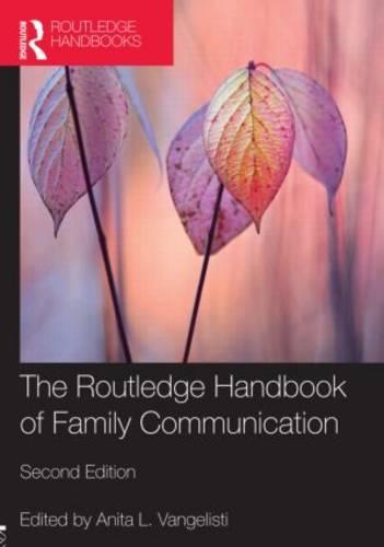 The Routledge Handbook of Family Communication - Routledge Communication Series (Paperback)