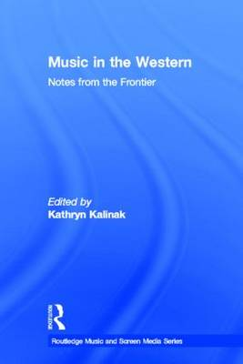 Music in the Western: Notes From the Frontier (Hardback)