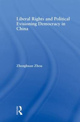 Liberal Rights and Political Culture: Envisioning Democracy in China (Paperback)