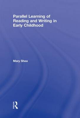 Parallel Learning of Reading and Writing in Early Childhood (Hardback)