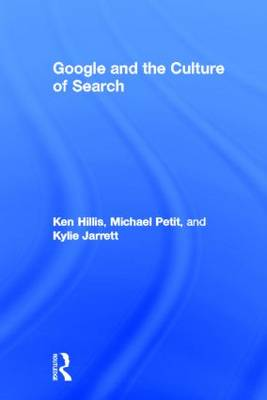 Google and the Culture of Search (Hardback)
