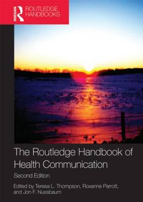 The Routledge Handbook of Health Communication - Routledge Communication Series (Paperback)