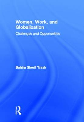 Women, Work, and Globalization: Challenges and Opportunities (Hardback)
