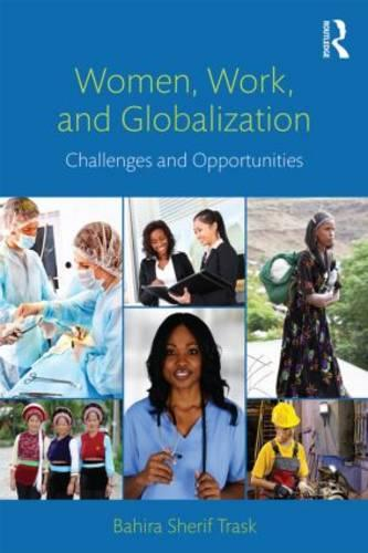 Women, Work, and Globalization: Challenges and Opportunities (Paperback)