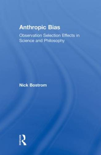 Anthropic Bias: Observation Selection Effects in Science and Philosophy (Paperback)