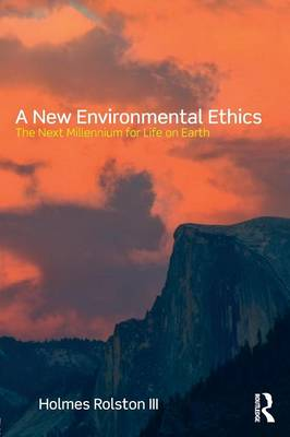 A New Environmental Ethics: The Next Millennium for Life on Earth (Paperback)