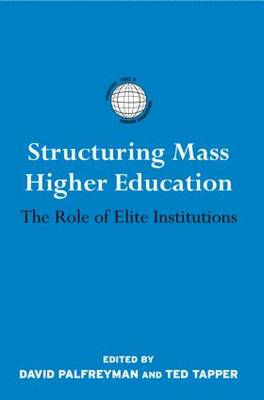 Structuring Mass Higher Education: The Role of Elite Institutions (Paperback)