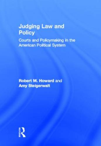 Judging Law and Policy: Courts and Policymaking in the American Political System (Hardback)