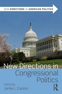 New Directions in Congressional Politics - New Directions in American Politics (Paperback)