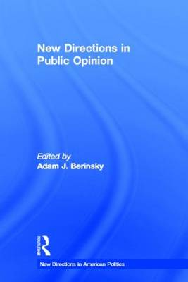 New Directions in Public Opinion - New Directions in American Politics (Hardback)