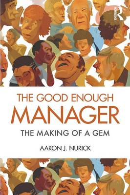 The Good Enough Manager: The Making of a GEM (Paperback)