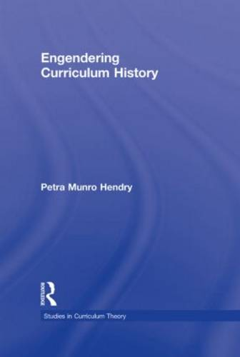 Engendering Curriculum History - Studies in Curriculum Theory Series (Hardback)
