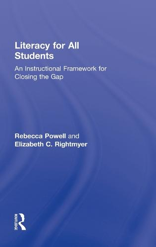 Literacy for All Students: An Instructional Framework for Closing the Gap (Hardback)