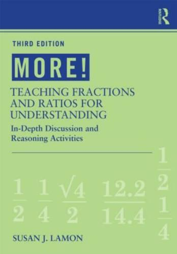 MORE! Teaching Fractions and Ratios for Understanding: In-Depth Discussion and Reasoning Activities (Paperback)