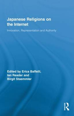 Japanese Religions on the Internet: Innovation, Representation, and Authority - Routledge Research in Religion, Media and Culture (Hardback)